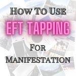 EFT Tapping For Manifestation